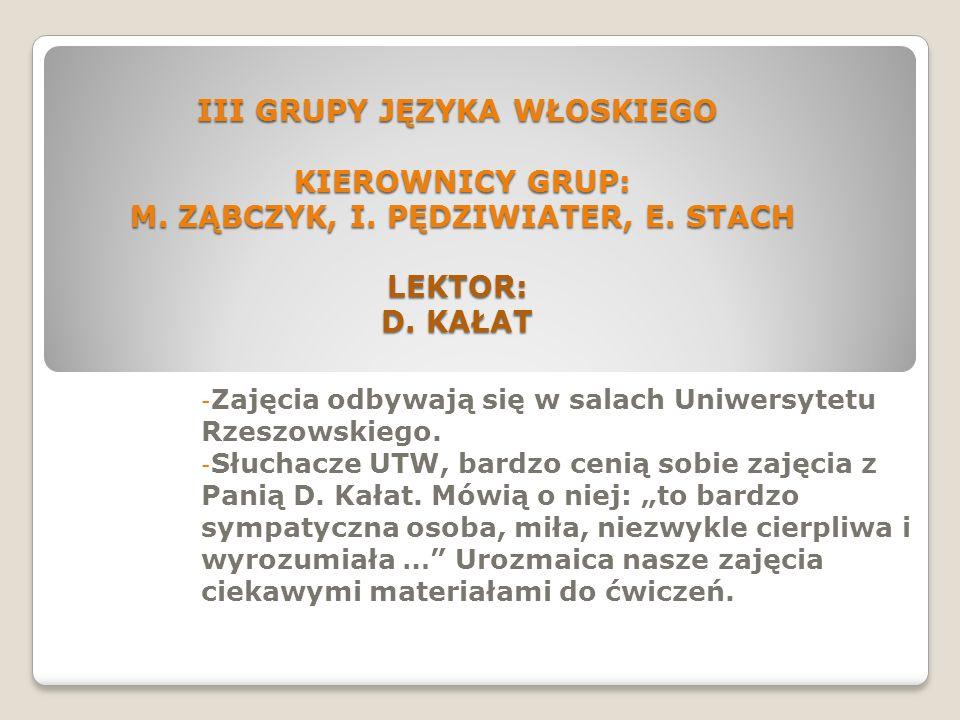 III GRUPY JĘZYKA WŁOSKIEGO KIEROWNICY GRUP: M.ZĄBCZYK, I.