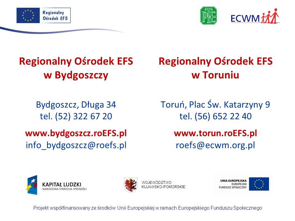 Szkolenie współfinansowane ze środków Unii Europejskiej w ramach Europejskiego Funduszu Społecznego WOJEWÓDZTWO KUJAWSKO-POMORSKIE Regionalny Ośrodek