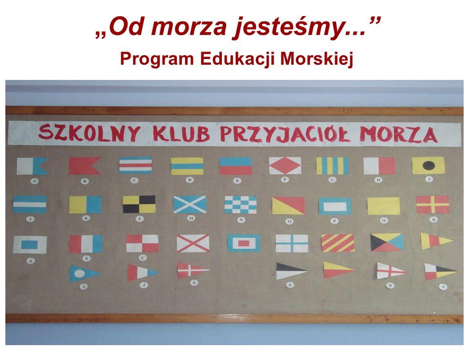 Od morza jesteśmy... Program Edukacji Morskiej