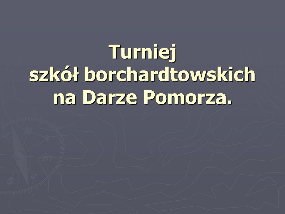 Turniej szkół borchardtowskich na Darze Pomorza.