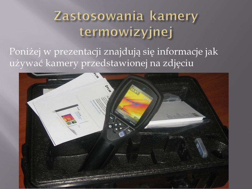 Poniżej w prezentacji znajdują się informacje jak używać kamery przedstawionej na zdjęciu