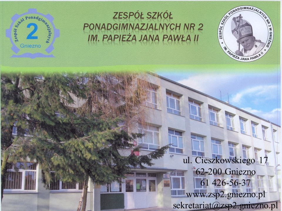 ul. Cieszkowskiego 17 62-200 Gniezno 61 426-56-37 www.zsp2.gniezno.pl sekretariat@zsp2.gniezno.pl