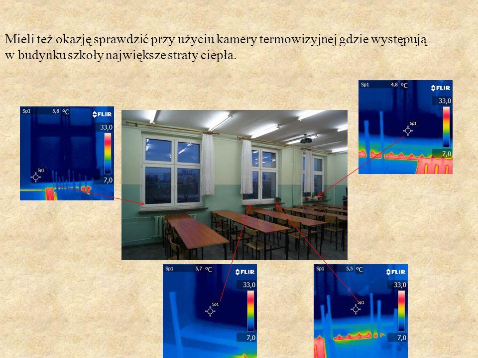 Mieli też okazję sprawdzić przy użyciu kamery termowizyjnej gdzie występują w budynku szkoły największe straty ciepła.