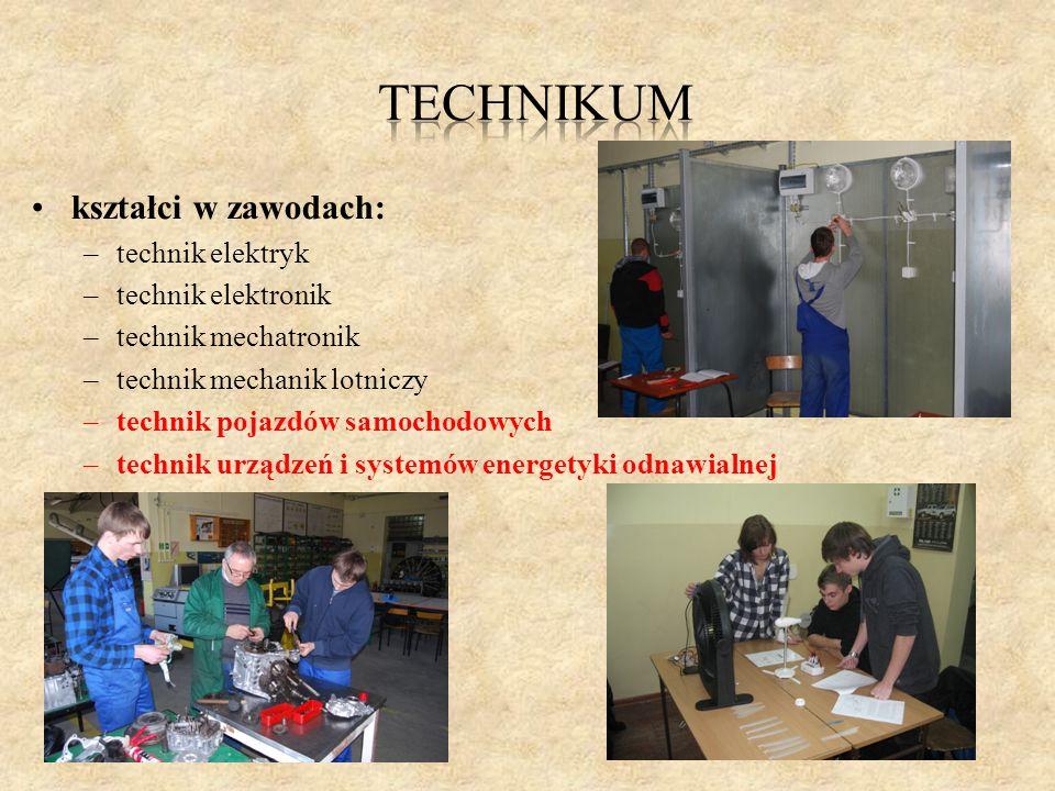 kształci w zawodach: –technik elektryk –technik elektronik –technik mechatronik –technik mechanik lotniczy –technik pojazdów samochodowych –technik ur