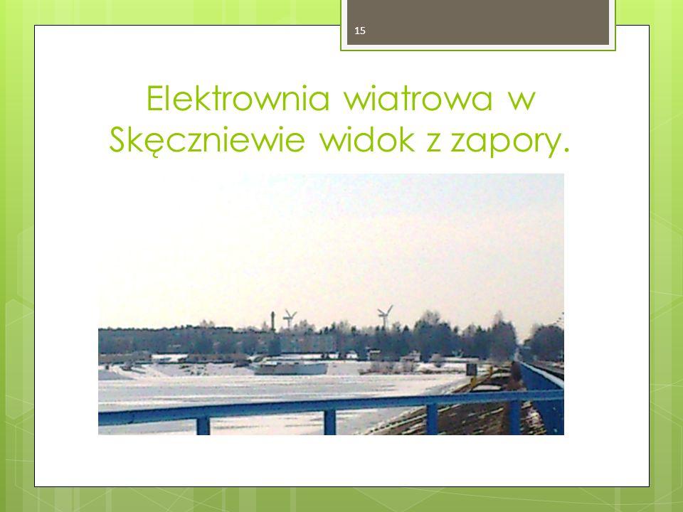 Elektrownia wiatrowa w Skęczniewie widok z zapory. 15