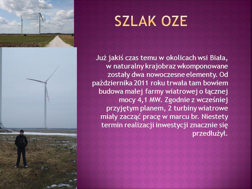 Już jakiś czas temu w okolicach wsi Biała, w naturalny krajobraz wkomponowane zostały dwa nowoczesne elementy. Od października 2011 roku trwała tam bo