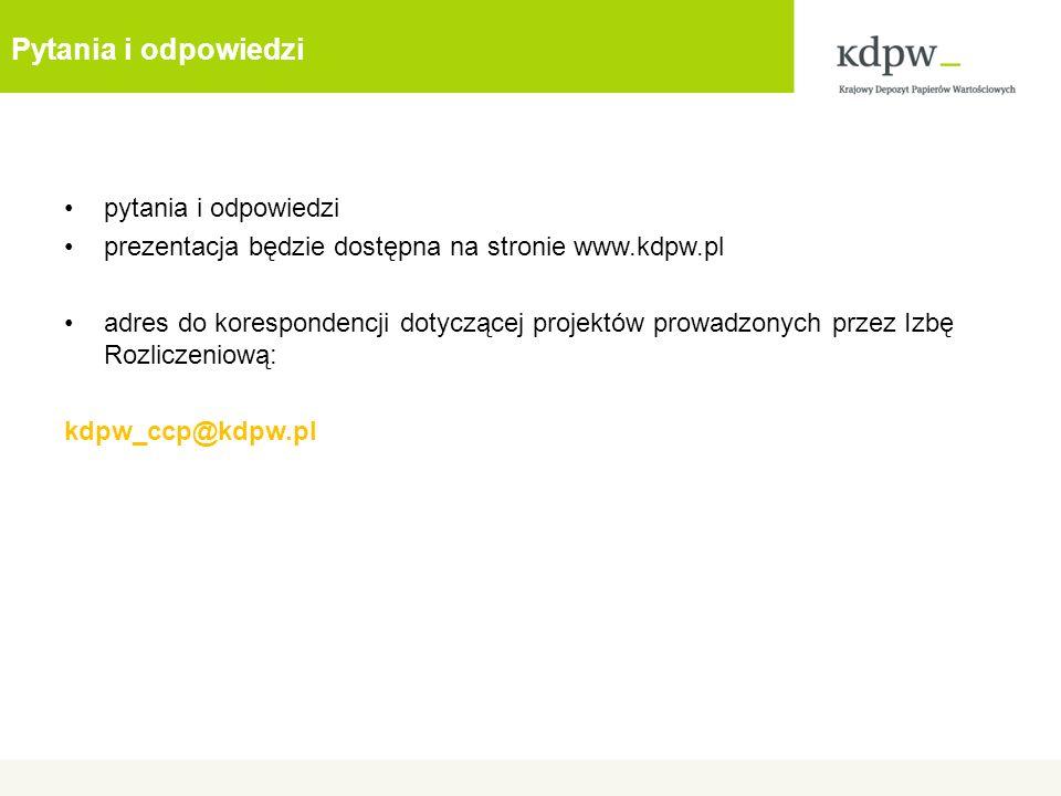 Pytania i odpowiedzi pytania i odpowiedzi prezentacja będzie dostępna na stronie www.kdpw.pl adres do korespondencji dotyczącej projektów prowadzonych przez Izbę Rozliczeniową: kdpw_ccp@kdpw.pl