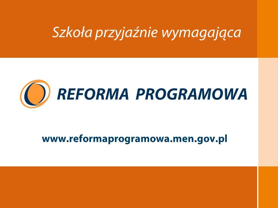 EDUKACJA SKUTECZNA, PRZYJAZNA I NOWOCZESNA 1 Szkoła przyjaźnie wymagająca www.reformaprogramowa.men.gov.pl