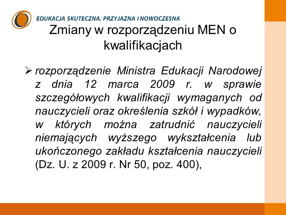 EDUKACJA SKUTECZNA, PRZYJAZNA I NOWOCZESNA Zmiany w rozporządzeniu MEN o kwalifikacjach rozporządzenie Ministra Edukacji Narodowej z dnia 12 marca 200