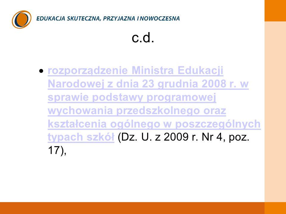 EDUKACJA SKUTECZNA, PRZYJAZNA I NOWOCZESNA c.d. rozporządzenie Ministra Edukacji Narodowej z dnia 23 grudnia 2008 r. w sprawie podstawy programowej wy