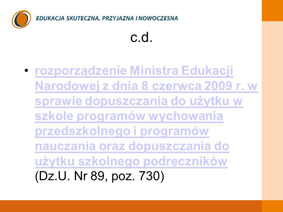 EDUKACJA SKUTECZNA, PRZYJAZNA I NOWOCZESNA c.d. rozporządzenie Ministra Edukacji Narodowej z dnia 8 czerwca 2009 r. w sprawie dopuszczania do użytku w