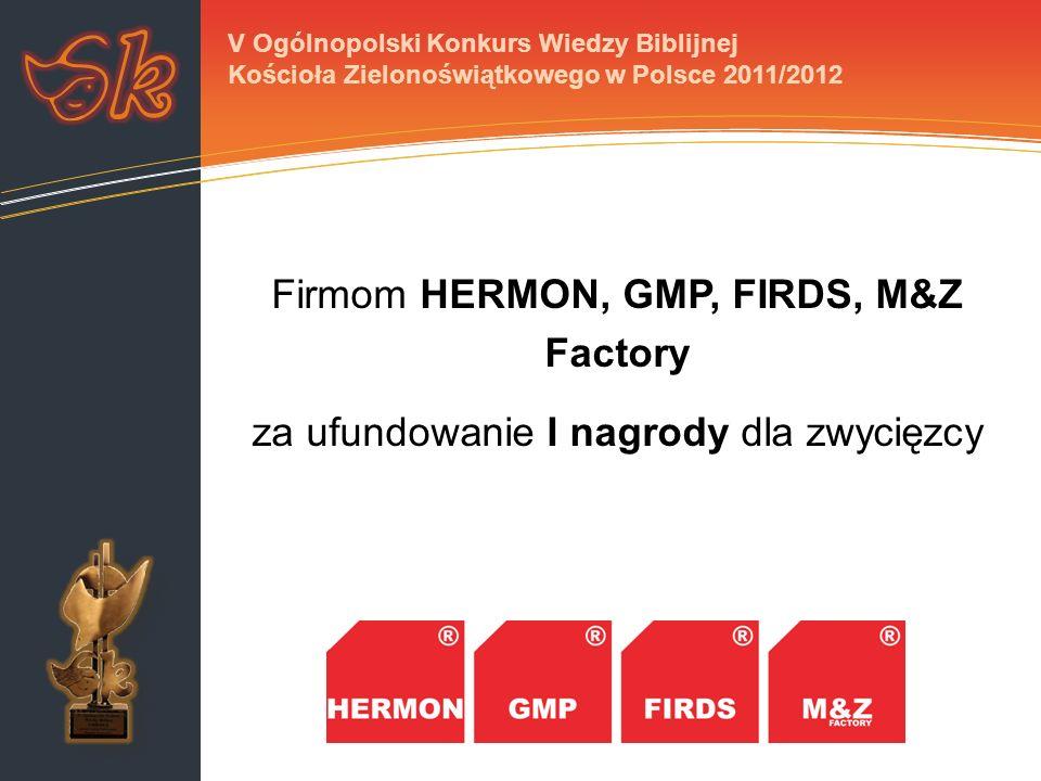 Firmom HERMON, GMP, FIRDS, M&Z Factory za ufundowanie I nagrody dla zwycięzcy V Ogólnopolski Konkurs Wiedzy Biblijnej Kościoła Zielonoświątkowego w Po