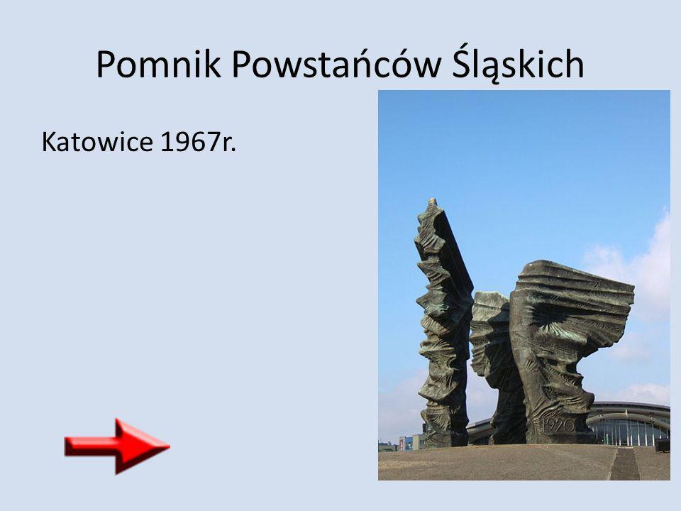 Pomnik Powstańców Śląskich Katowice 1967r.