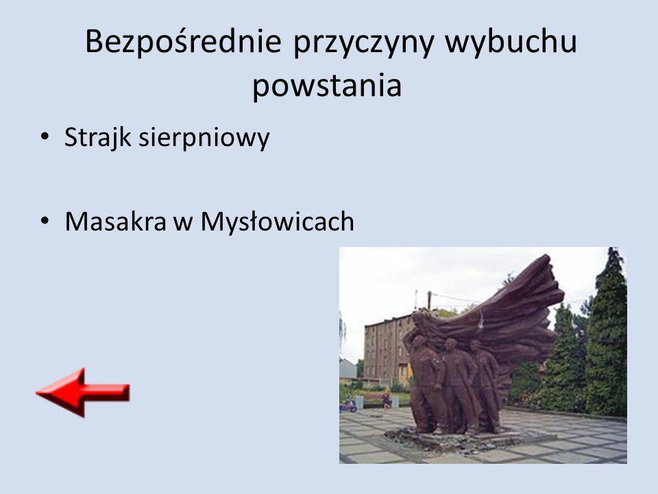 Bezpośrednie przyczyny wybuchu powstania Strajk sierpniowy Masakra w Mysłowicach