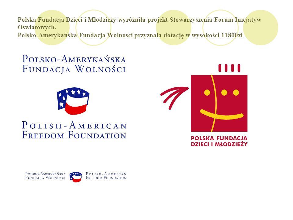 Polska Fundacja Dzieci i Młodzieży wyróżniła projekt Stowarzyszenia Forum Inicjatyw Oświatowych.