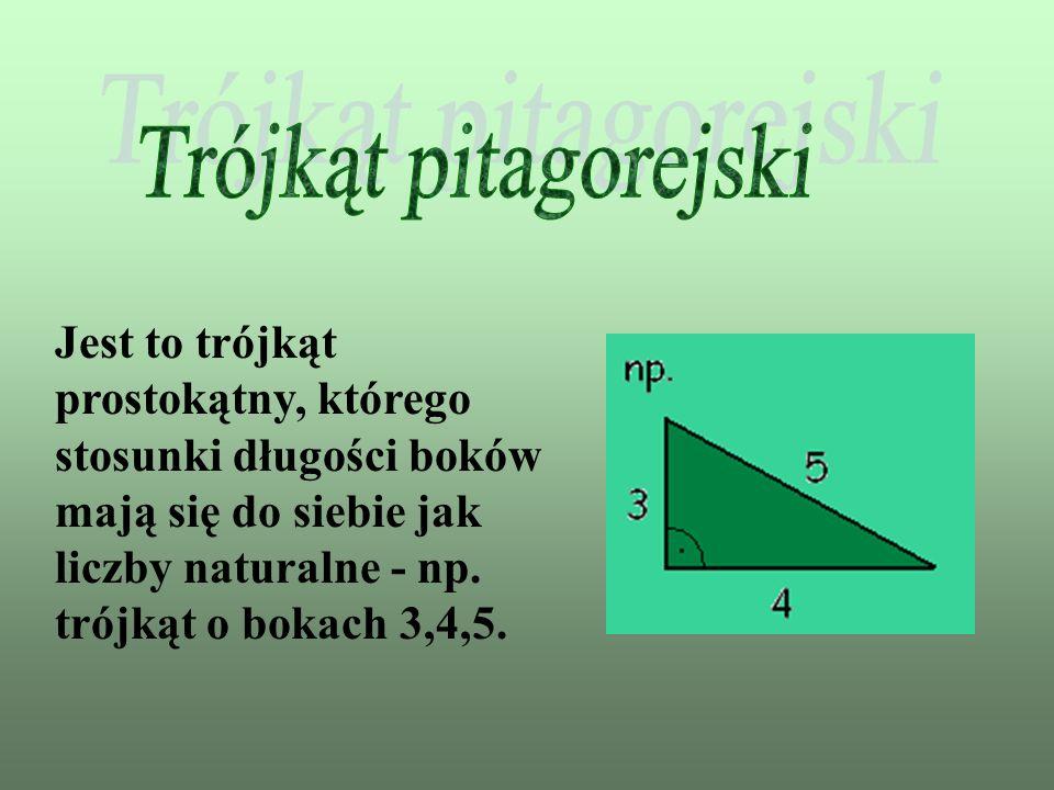 Jest to trójkąt prostokątny, którego stosunki długości boków mają się do siebie jak liczby naturalne - np. trójkąt o bokach 3,4,5.