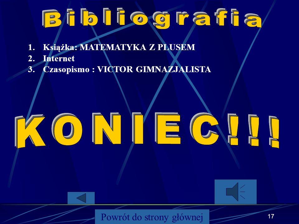 16 Powrót do strony głównej Twierdzenie Pitagorasa w uczniowskiej liryce Anety Wilczak brzmi: