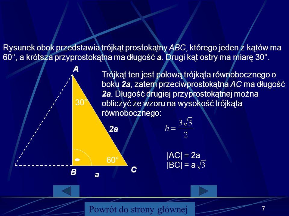 6 45 0 Rysunek przedstawia trójkąt prostokątny, którego kąt ostry ma miarę 45°, a jedna z przyprostokątnych ma długość a. a A B C Trójkąt ten jest poł
