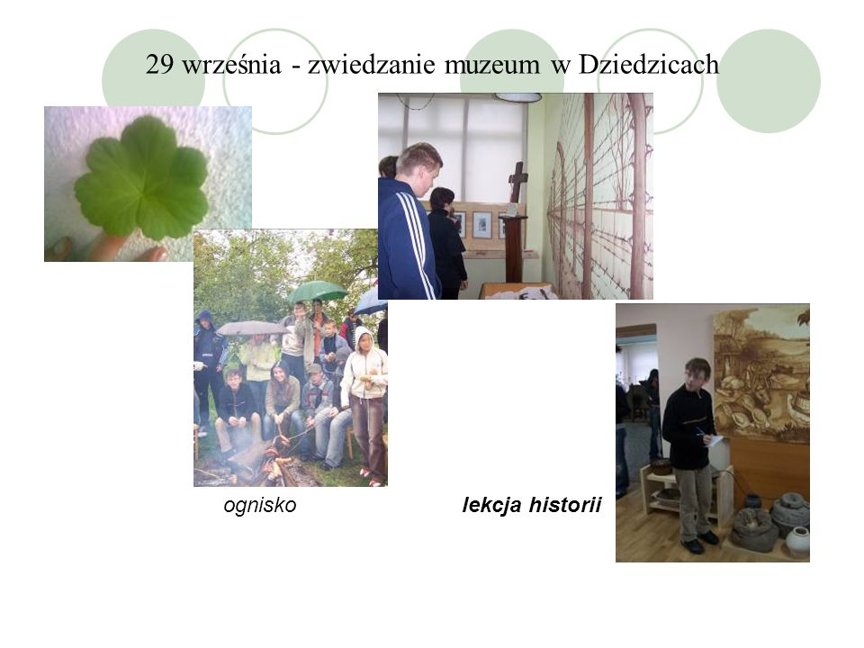 29 września - zwiedzanie muzeum w Dziedzicach ognisko lekcja historii