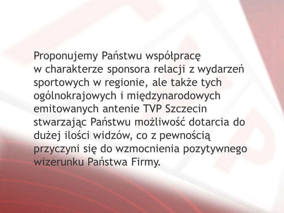 Proponujemy Państwu współpracę w charakterze sponsora relacji z wydarzeń sportowych w regionie, ale także tych ogólnokrajowych i międzynarodowych emitowanych antenie TVP Szczecin stwarzając Państwu możliwość dotarcia do dużej ilości widzów, co z pewnością przyczyni się do wzmocnienia pozytywnego wizerunku Państwa Firmy.