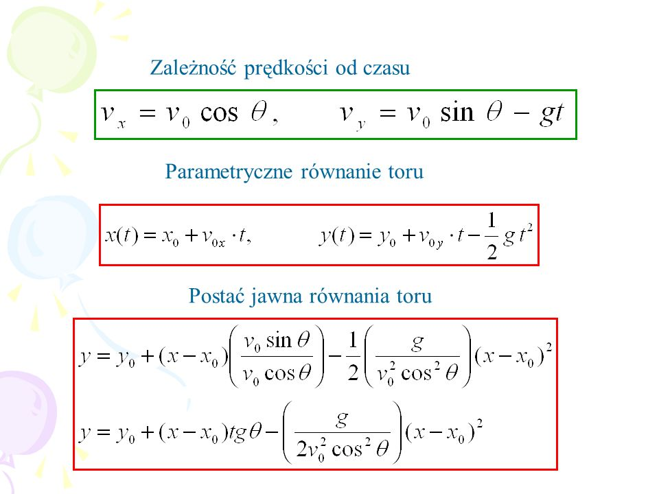 Zależność prędkości od czasu Parametryczne równanie toru Postać jawna równania toru