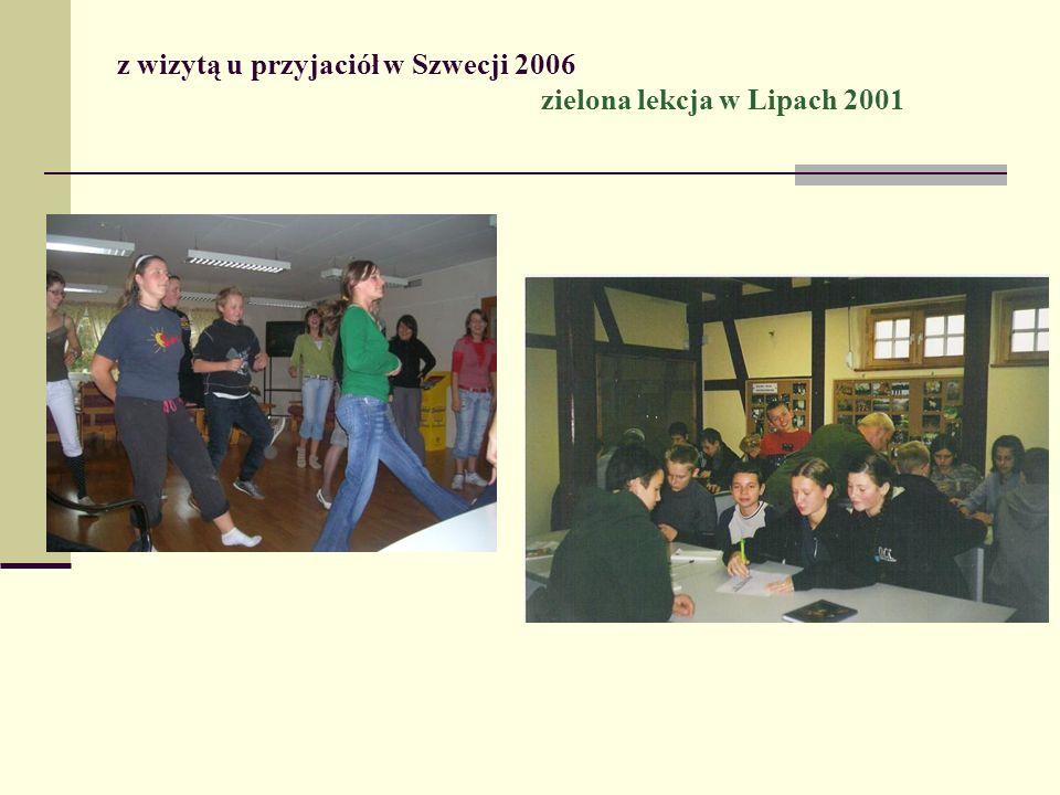 z wizytą u przyjaciół w Szwecji 2006 zielona lekcja w Lipach 2001