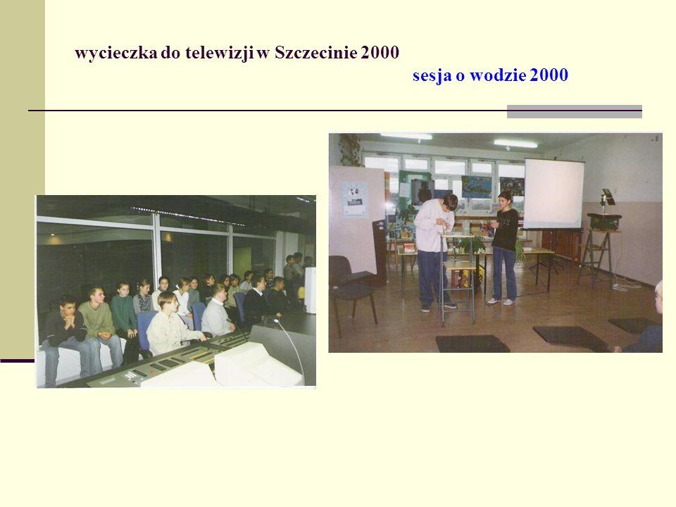 wycieczka do telewizji w Szczecinie 2000 sesja o wodzie 2000