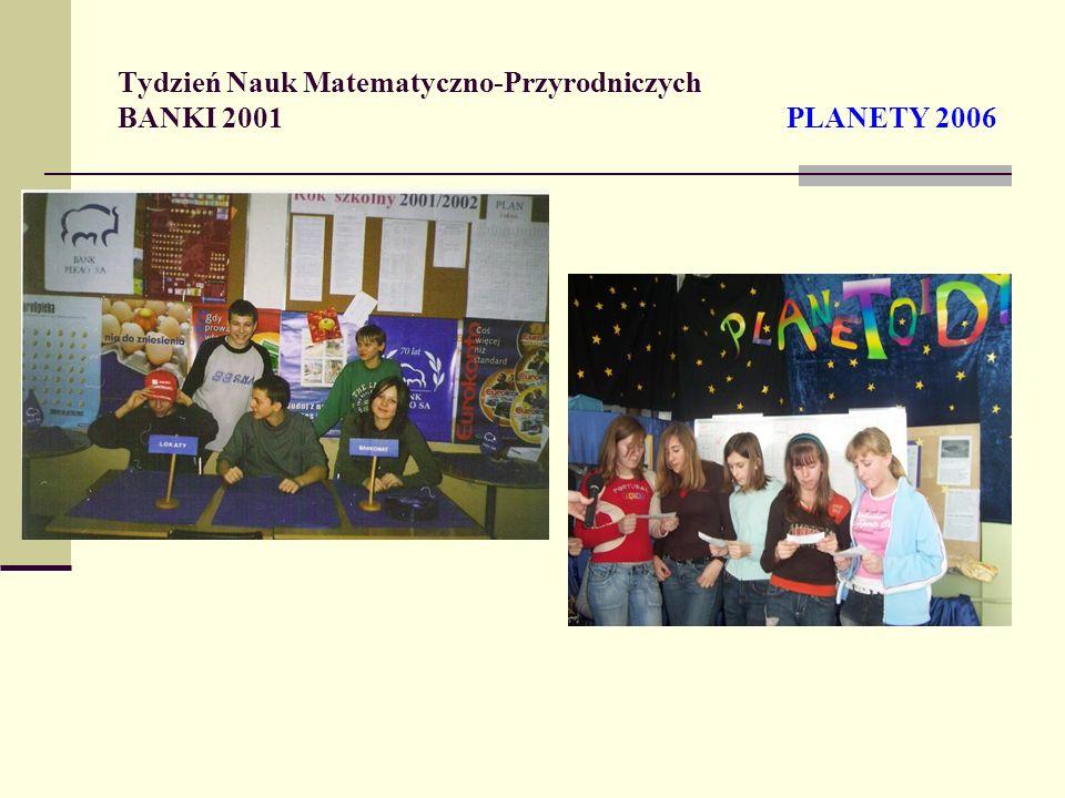 Tydzień Nauk Matematyczno-Przyrodniczych BANKI 2001 PLANETY 2006