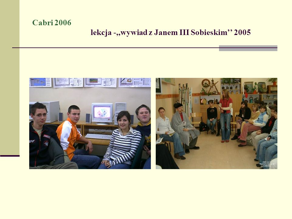 Cabri 2006 lekcja -,,wywiad z Janem III Sobieskim 2005