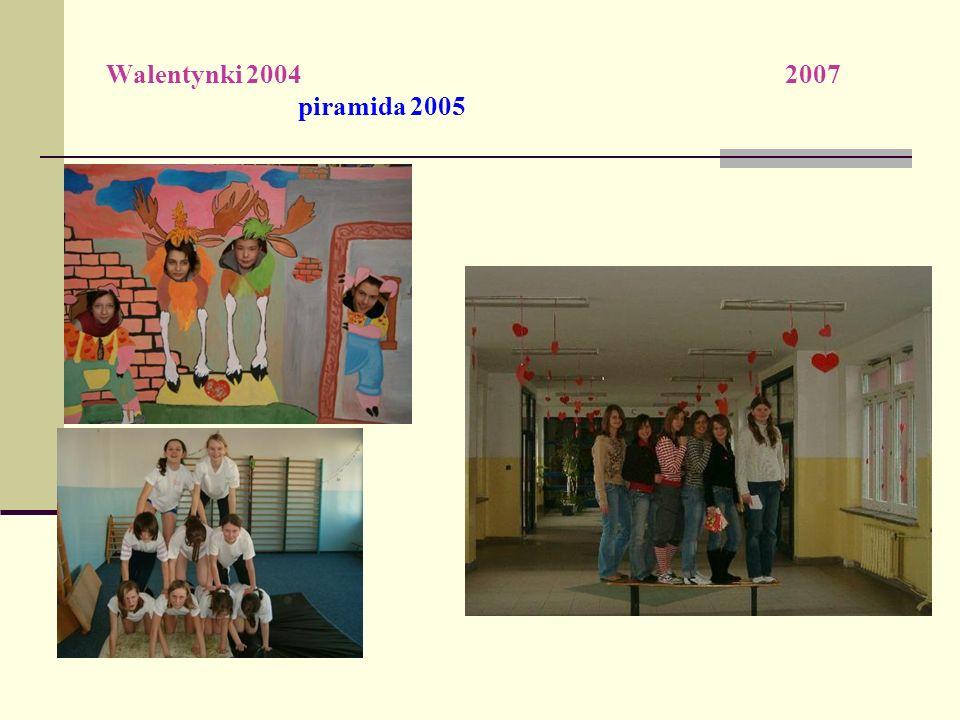 Walentynki 2004 2007 piramida 2005