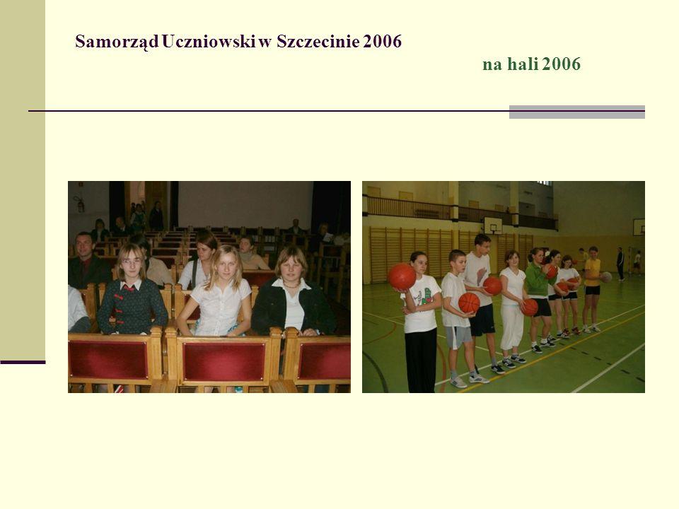 Samorząd Uczniowski w Szczecinie 2006 na hali 2006