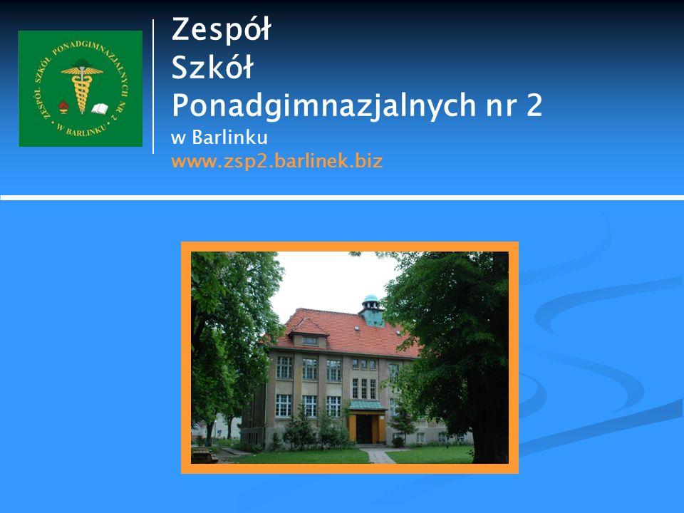 Zespół Szkół Ponadgimnazjalnych nr 2 w Barlinku www.zsp2.barlinek.biz
