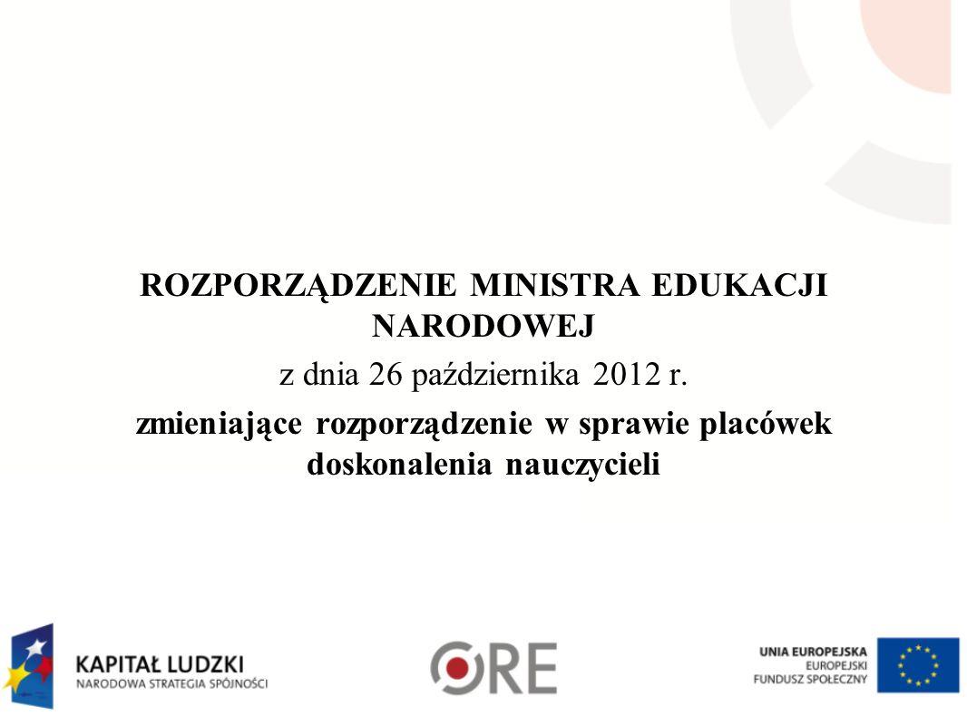 ROZPORZĄDZENIE MINISTRA EDUKACJI NARODOWEJ z dnia 26 października 2012 r.