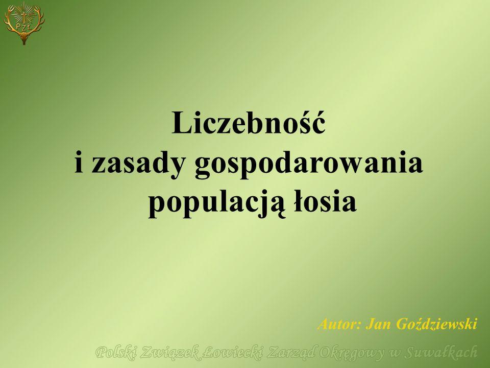 Liczebność i zasady gospodarowania populacją łosia Autor: Jan Goździewski