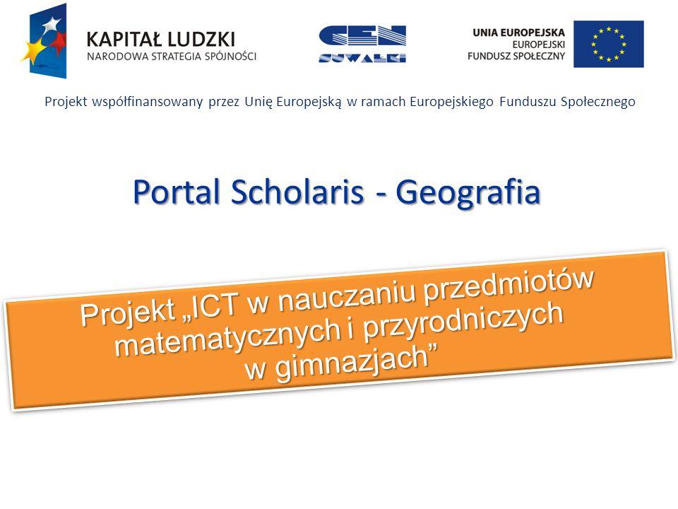 Projekt ICT w nauczaniu przedmiotów matematycznych i przyrodniczych w gimnazjach Projekt współfinansowany przez Unię Europejską w ramach Europejskiego