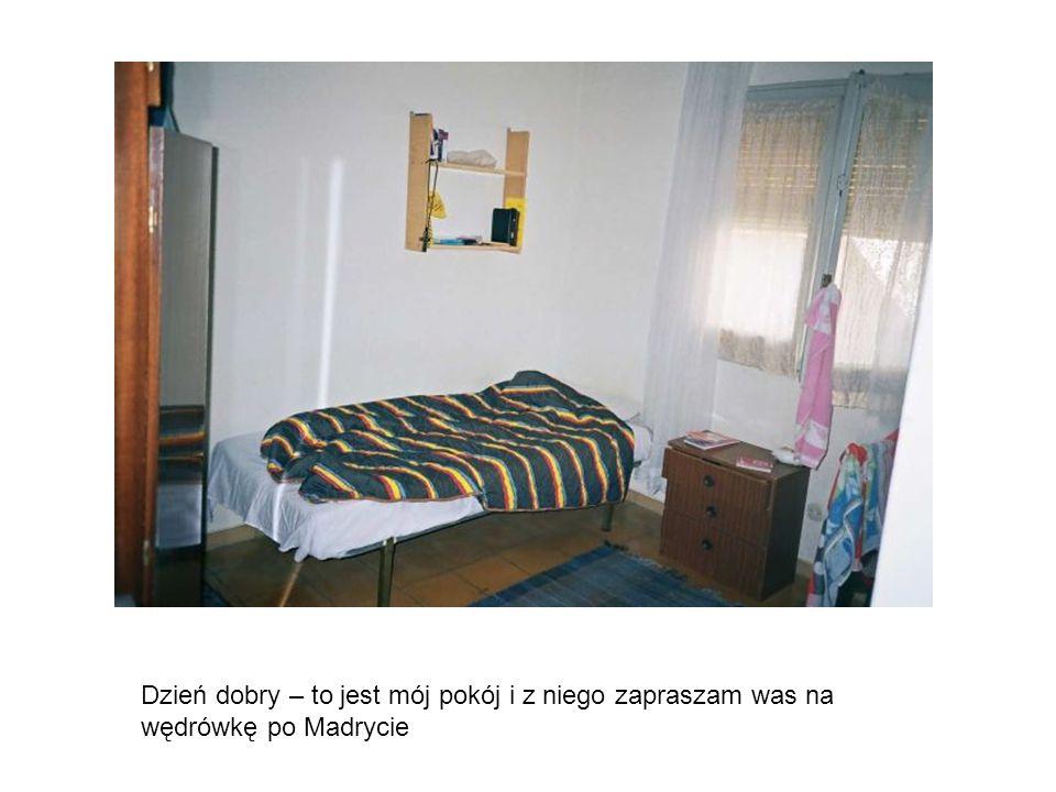 Dzień dobry – to jest mój pokój i z niego zapraszam was na wędrówkę po Madrycie