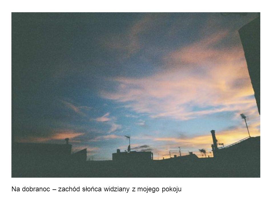 Na dobranoc – zachód słońca widziany z mojego pokoju