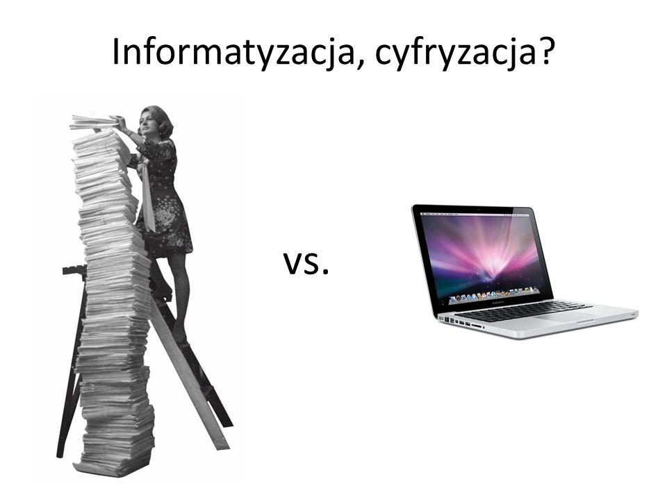 Informatyzacja, cyfryzacja vs.