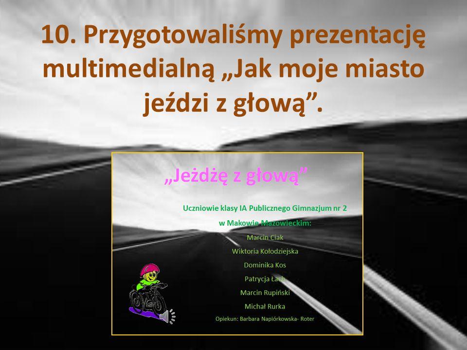 Również na stronie internetowej www.makow24.pl ukazał się artykuł Uczniowie uczą się jeździć z głowąwww.makow24.pl