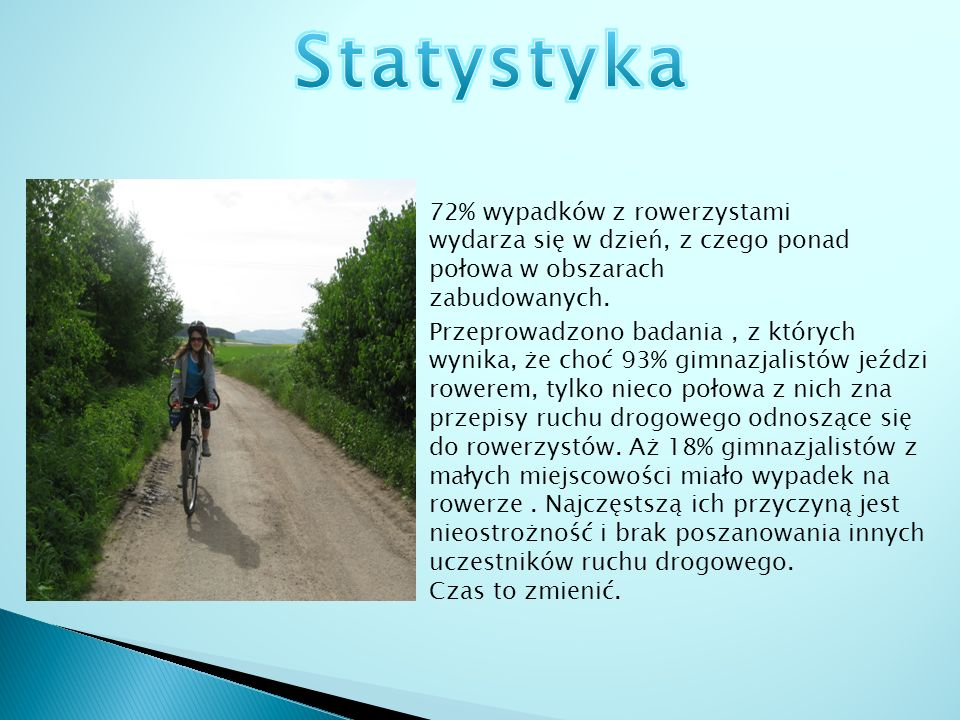 72% wypadków z rowerzystami wydarza się w dzień, z czego ponad połowa w obszarach zabudowanych.