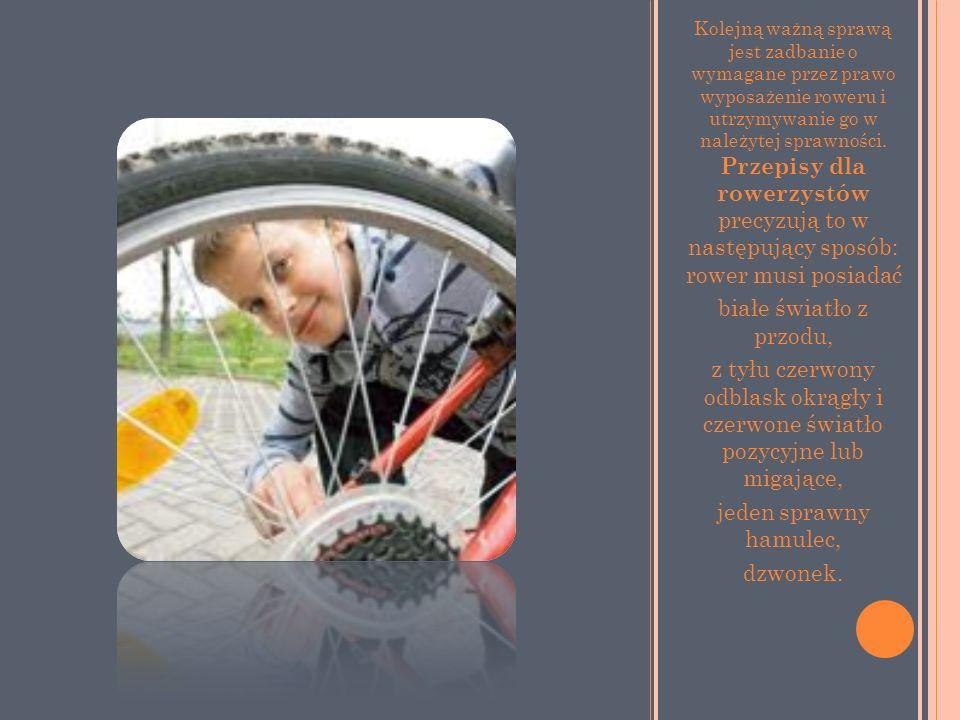 Kolejną ważną sprawą jest zadbanie o wymagane przez prawo wyposażenie roweru i utrzymywanie go w należytej sprawności. Przepisy dla rowerzystów precyz