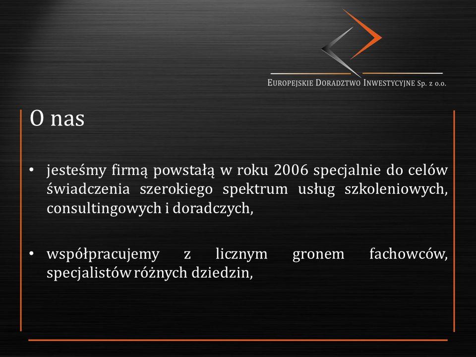 O nas jesteśmy firmą powstałą w roku 2006 specjalnie do celów świadczenia szerokiego spektrum usług szkoleniowych, consultingowych i doradczych, współpracujemy z licznym gronem fachowców, specjalistów różnych dziedzin,