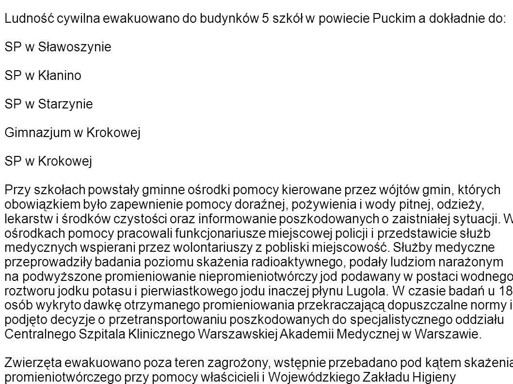Ludność cywilna ewakuowano do budynków 5 szkół w powiecie Puckim a dokładnie do: SP w Sławoszynie SP w Kłanino SP w Starzynie Gimnazjum w Krokowej SP