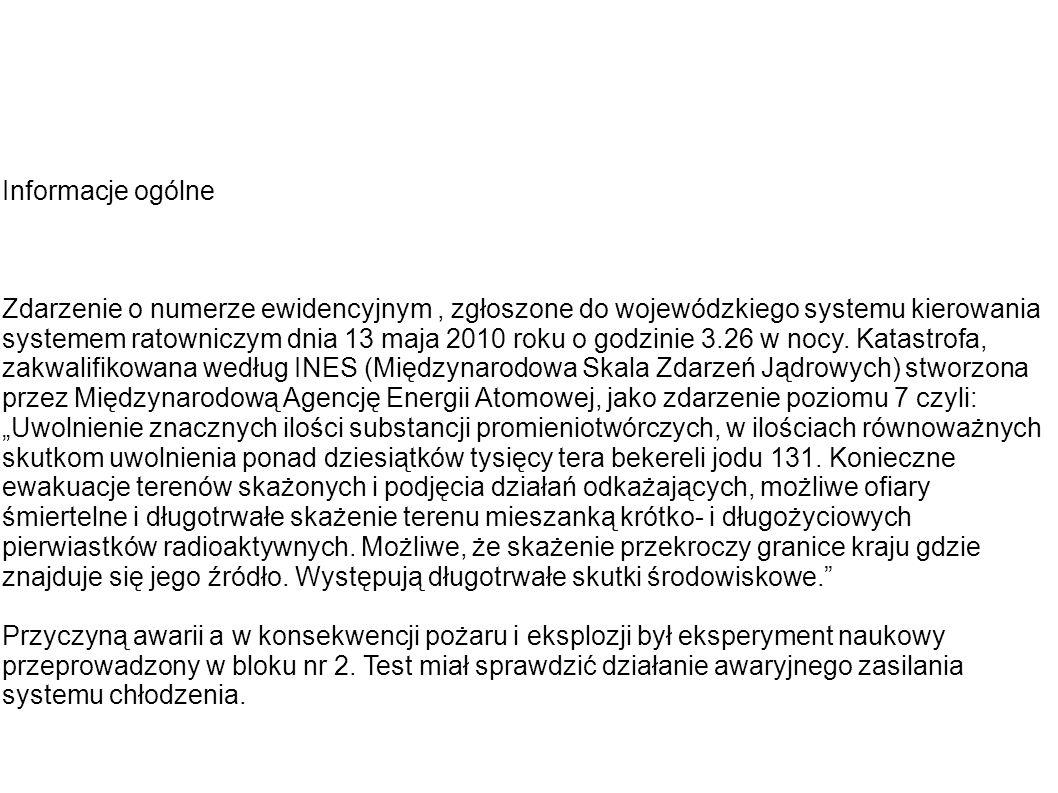 Informacje ogólne Zdarzenie o numerze ewidencyjnym, zgłoszone do wojewódzkiego systemu kierowania systemem ratowniczym dnia 13 maja 2010 roku o godzin
