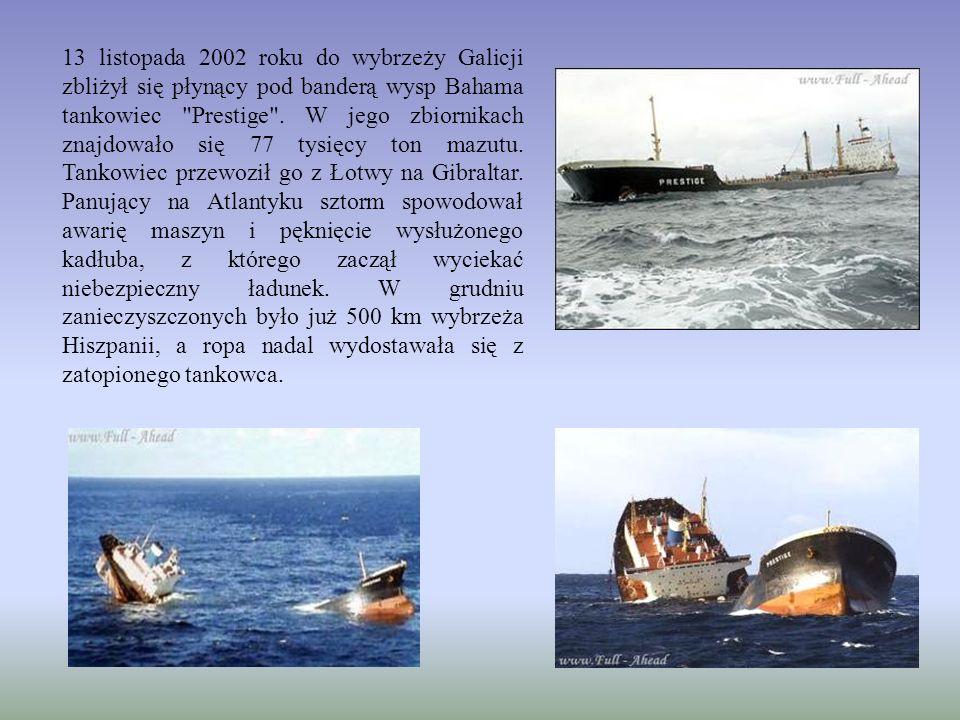13 listopada 2002 roku do wybrzeży Galicji zbliżył się płynący pod banderą wysp Bahama tankowiec