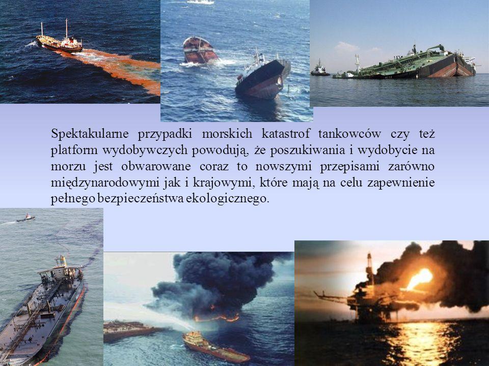 Spektakularne przypadki morskich katastrof tankowców czy też platform wydobywczych powodują, że poszukiwania i wydobycie na morzu jest obwarowane cora