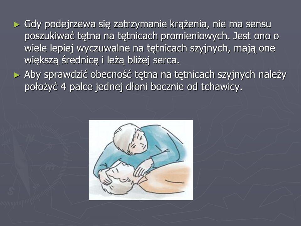 Gdy podejrzewa się zatrzymanie krążenia, nie ma sensu poszukiwać tętna na tętnicach promieniowych. Jest ono o wiele lepiej wyczuwalne na tętnicach szy