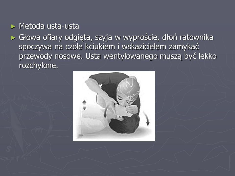 Metoda usta-usta Metoda usta-usta Głowa ofiary odgięta, szyja w wyproście, dłoń ratownika spoczywa na czole kciukiem i wskazicielem zamykać przewody n