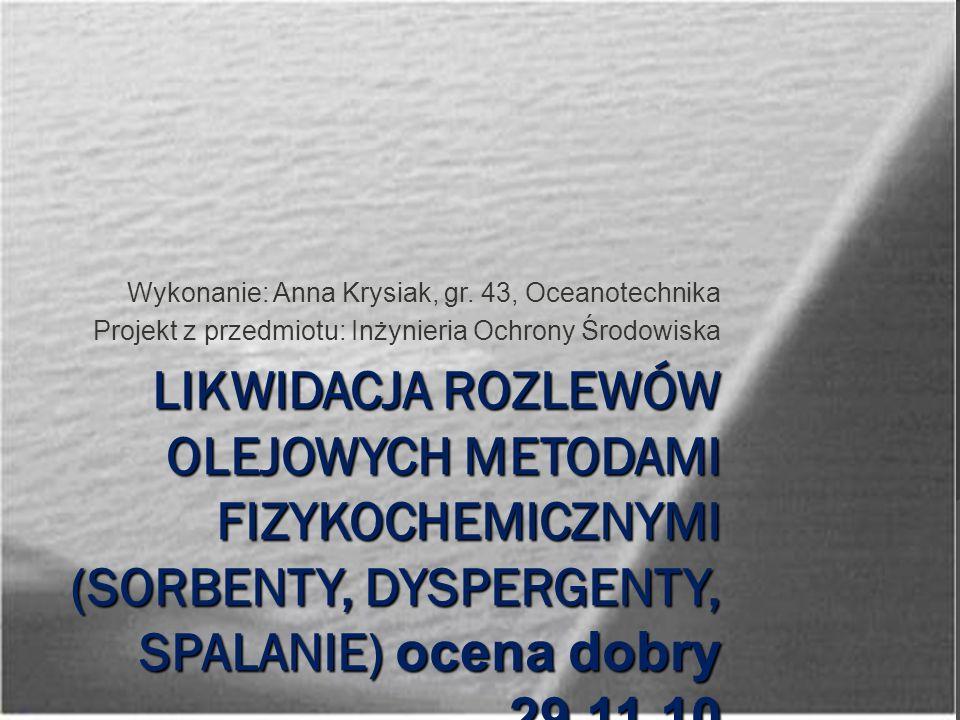 Wykonanie: Anna Krysiak, gr. 43, Oceanotechnika Projekt z przedmiotu: Inżynieria Ochrony Środowiska