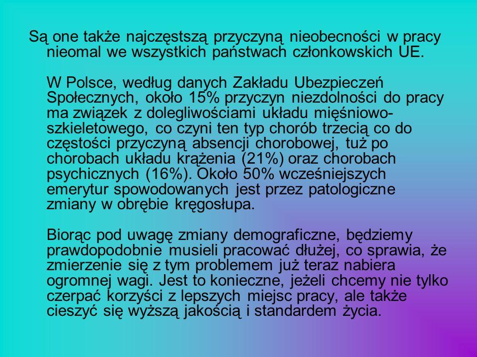 Są one także najczęstszą przyczyną nieobecności w pracy nieomal we wszystkich państwach członkowskich UE. W Polsce, według danych Zakładu Ubezpieczeń